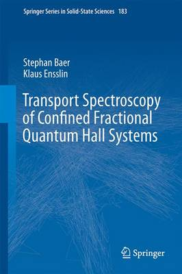 Transport Spectroscopy of Confined Fractional Quantum Hall Systems - Springer Series in Solid-State Sciences 183 (Hardback)