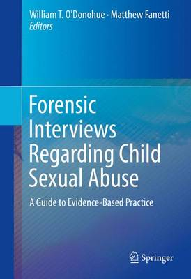 Forensic Interviews Regarding Child Sexual Abuse: A Guide to Evidence-Based Practice (Hardback)