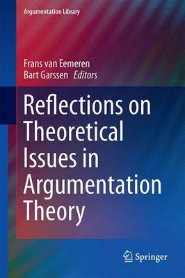 Reflections on Theoretical Issues in Argumentation Theory - Argumentation Library 28 (Hardback)