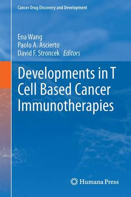 Developments in T Cell Based Cancer Immunotherapies - Cancer Drug Discovery and Development (Hardback)