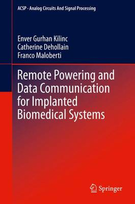 Remote Powering and Data Communication for Implanted Biomedical Systems - Analog Circuits and Signal Processing 131 (Hardback)