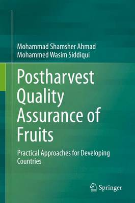 Postharvest Quality Assurance of Fruits: Practical Approaches for Developing Countries (Hardback)