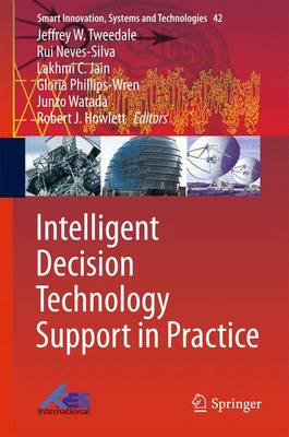 Intelligent Decision Technology Support in Practice - Smart Innovation, Systems and Technologies 42 (Hardback)