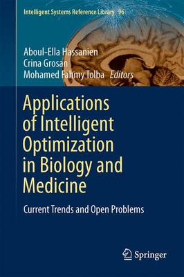 Applications of Intelligent Optimization in Biology and Medicine: Current Trends and Open Problems - Intelligent Systems Reference Library 96 (Hardback)