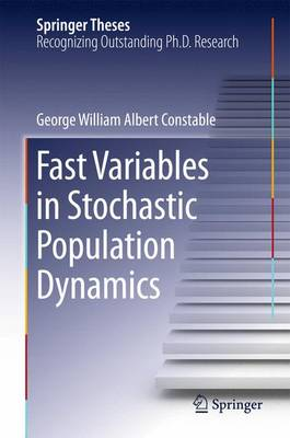 Fast Variables in Stochastic Population Dynamics - Springer Theses (Hardback)