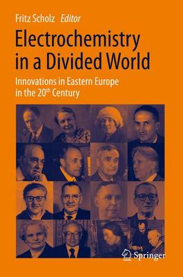 Electrochemistry in a Divided World: Innovations in Eastern Europe in the 20th Century (Hardback)