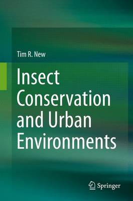 Insect Conservation and Urban Environments (Hardback)