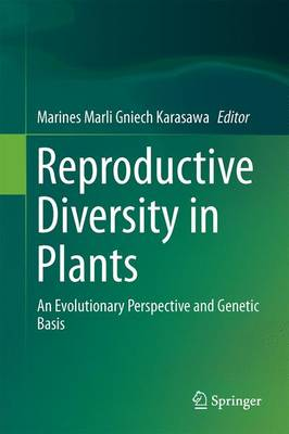 Reproductive Diversity of Plants: An Evolutionary Perspective and Genetic Basis (Hardback)