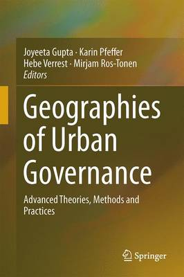 Geographies of Urban Governance: Advanced Theories, Methods and Practices (Hardback)
