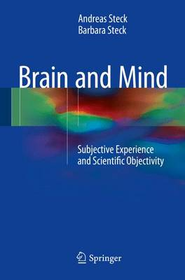 Brain and Mind: Subjective Experience and Scientific Objectivity (Hardback)