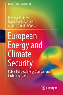 European Energy and Climate Security: Public Policies, Energy Sources, and Eastern Partners - Lecture Notes in Energy 31 (Hardback)
