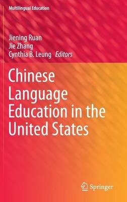 Chinese Language Education in the United States - Multilingual Education 14 (Hardback)