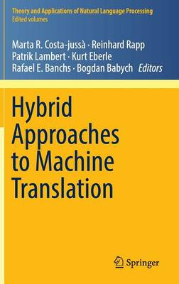Hybrid Approaches to Machine Translation - Theory and Applications of Natural Language Processing (Hardback)
