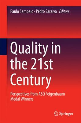 Quality in the 21st Century: Perspectives from ASQ Feigenbaum Medal Winners (Hardback)