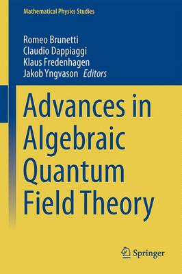 Advances in Algebraic Quantum Field Theory - Mathematical Physics Studies (Hardback)