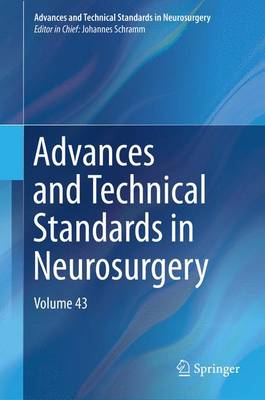 Advances and Technical Standards in Neurosurgery: Volume 43 - Advances and Technical Standards in Neurosurgery 43 (Hardback)