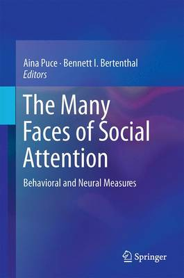 The Many Faces of Social Attention: Behavioral and Neural Measures (Hardback)