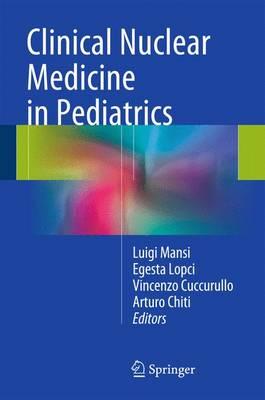 Clinical Nuclear Medicine in Pediatrics (Hardback)