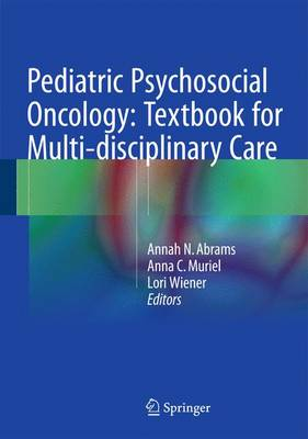 Pediatric Psychosocial Oncology: Textbook for Multidisciplinary Care (Hardback)