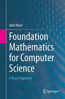 Foundation Mathematics for Computer Science: A Visual Approach (Paperback)