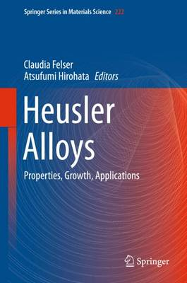 Heusler Alloys: Properties, Growth, Applications - Springer Series in Materials Science 222 (Hardback)