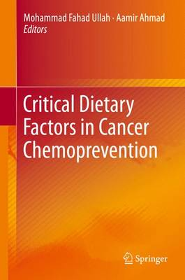Critical Dietary Factors in Cancer Chemoprevention (Hardback)
