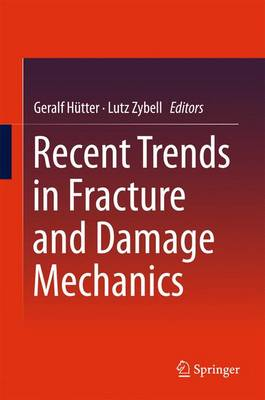 Recent Trends in Fracture and Damage Mechanics (Hardback)