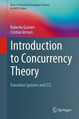 Introduction to Concurrency Theory: Transition Systems and CCS - Texts in Theoretical Computer Science. An EATCS Series (Hardback)