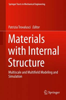Materials with Internal Structure: Multiscale and Multifield Modeling and Simulation - Springer Tracts in Mechanical Engineering (Hardback)