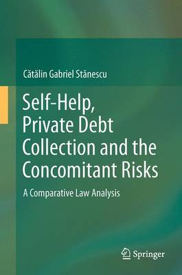 Self-Help, Private Debt Collection and the Concomitant Risks: A Comparative Law Analysis (Hardback)