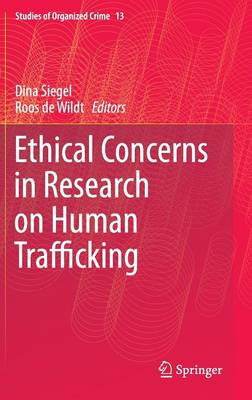 Ethical Concerns in Research on Human Trafficking - Studies of Organized Crime 13 (Hardback)