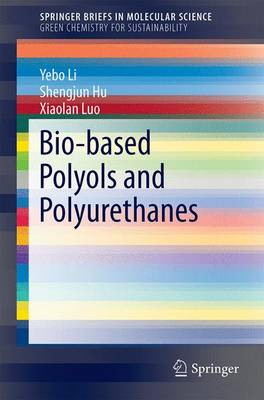 Bio-based Polyols and Polyurethanes - SpringerBriefs in Green Chemistry for Sustainability (Paperback)