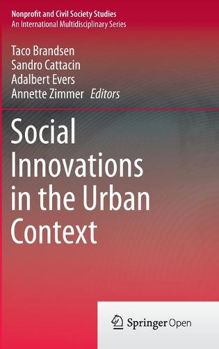 Social Innovations in the Urban Context - Nonprofit and Civil Society Studies (Hardback)