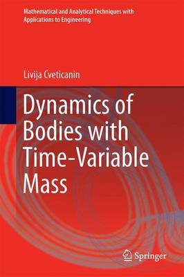 Dynamics of Bodies with Time-Variable Mass - Mathematical and Analytical Techniques with Applications to Engineering (Hardback)