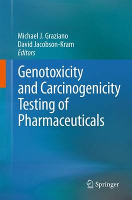 Genotoxicity and Carcinogenicity Testing of Pharmaceuticals (Paperback)