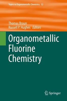 Organometallic Fluorine Chemistry - Topics in Organometallic Chemistry 52 (Hardback)