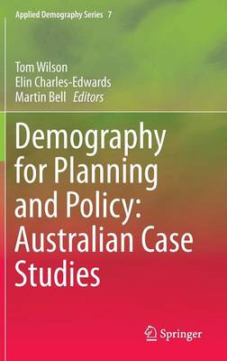 Demography for Planning and Policy: Australian Case Studies - Applied Demography Series 7 (Hardback)