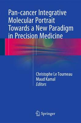 Pan-cancer Integrative Molecular Portrait Towards a New Paradigm in Precision Medicine (Hardback)