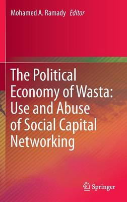 The Political Economy of Wasta: Use and Abuse of Social Capital Networking (Hardback)