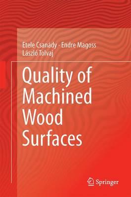 Quality of Machined Wood Surfaces (Hardback)