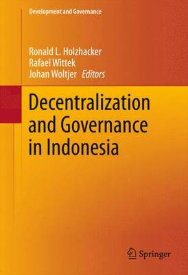 Decentralization and Governance in Indonesia - Development and Governance 2 (Hardback)