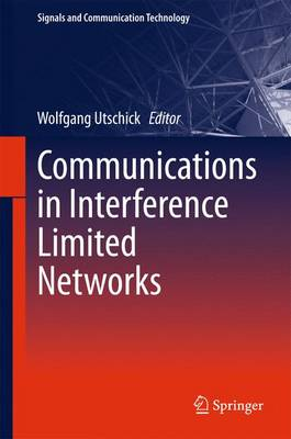 Communications in Interference Limited Networks - Signals and Communication Technology (Hardback)