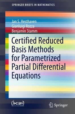 Certified Reduced Basis Methods for Parametrized Partial Differential Equations - SpringerBriefs in Mathematics (Paperback)