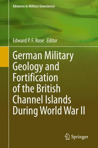 German Military Geology and Fortification of the British Channel Islands during World War II - Advances in Military Geosciences (Hardback)