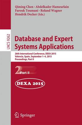 Database and Expert Systems Applications: 26th International Conference, DEXA 2015, Valencia, Spain, September 1-4, 2015, Proceedings, Part II - Information Systems and Applications, incl. Internet/Web, and HCI 9262 (Paperback)