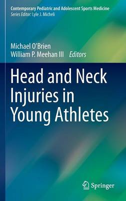 Head and Neck Injuries in Young Athletes - Contemporary Pediatric and Adolescent Sports Medicine (Hardback)