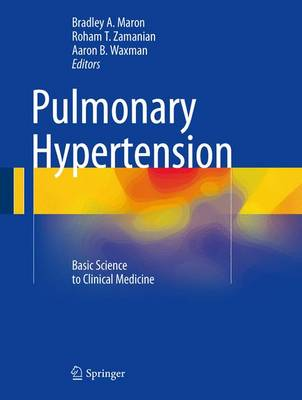 Pulmonary Hypertension: Basic Science to Clinical Medicine (Hardback)