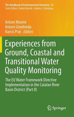 Experiences from Ground, Coastal and Transitional Water Quality Monitoring: The EU Water Framework Directive Implementation in the Catalan River Basin District (Part II) - The Handbook of Environmental Chemistry 43 (Hardback)
