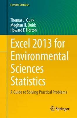 Excel 2013 for Environmental Sciences Statistics: A Guide to Solving Practical Problems - Excel for Statistics (Paperback)