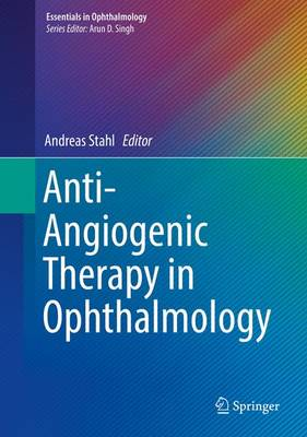 Anti-Angiogenic Therapy in Ophthalmology - Essentials in Ophthalmology (Hardback)
